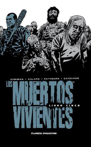 LOS MUERTOS VIVIENTES (EDICIÓN INTEGRAL) Nº 05