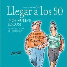 LLEGAR A LOS 50 ¡NOS VUELVE LOCOS!