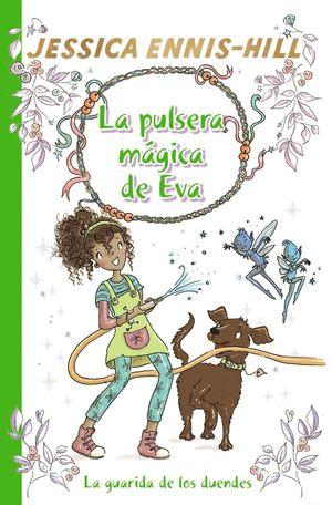 LA PULSERA MAGICA DE EVA, 3. LA GUARIDA DE LOS DUENDES