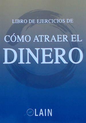 COMO ATRAER EL DINERO (LIBRO DE EJERCICIOS)