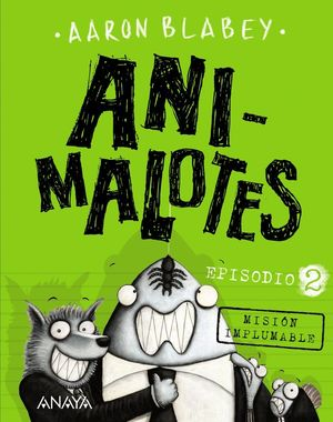ANIMALOTES 2. MISIÓN IMPLUMABLE