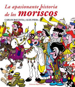 APASIONANTE HISTORIA DE LOS MORISCOS, LA