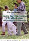 ENTRE TOLERANCIA Y DISCIPLINA