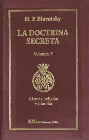 LA DOCTRINA SECRETA, TOMO V: CIENCIA, RELIGIÓN Y FILOSOFÍA