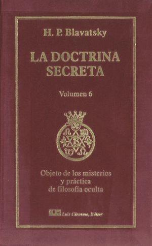 LA DOCTRINA SECRETA. TOMO VI: OBJETOS DE LOS MISTERIOS Y PRÁCTICA DE LA FILOSOFÍ