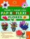 CREAR Y JUGAR CON PAPIROFLEXIA FLORES