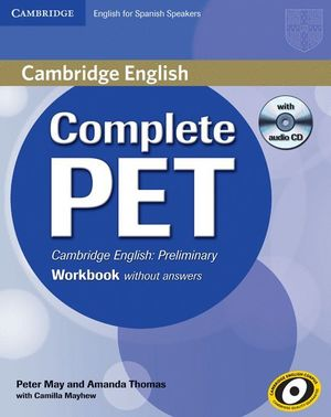 COMPLETE PET FOR SPANISH SPEAKERS WORKBOOK WITHOUT ANSWERS WITH AUDIO CD