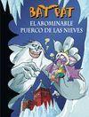 BAT PAT 20 EL ABOMINABLE PUERCO DE LAS NIEVES