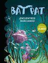 BAT PAT  ENCUENTROS MARCIANOS !