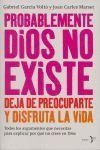 PROBABLEMENTE DIOS NO EXISTE