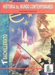 HISTORIA MUNDO CONTEMPORÁNEO. 1.º BACHILLERATO