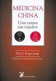 MEDICINA CHINA  ;  UNA TRAMA SIN TEJEDOR