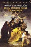 MAGIA E INQUISICIÓN ANTIGUO REINO DE GRANADA