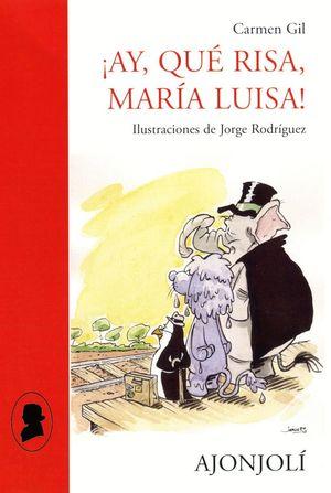 AY, QUE RISA, MARIA LUISA!