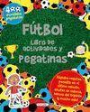 FUTBOL. LIBRO DE ACTIVIDADES Y PEGATINAS