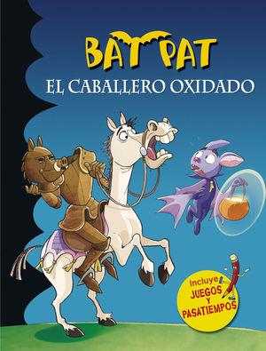 BAT PAT. EL CABALLERO OXIDADO (SERIE BAT PAT)