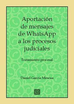 APORTACION DE MENSAJES DE WHATSAPP A LOS PROCESOS JUDICIALES