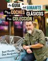 GUIA DEL AMANTE DE LOS COCHES CLASICOS Y DE COLECCION, LA