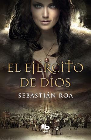 EL EJÉRCITO DE DIOS (TRILOGÍA ALMOHADE 2)