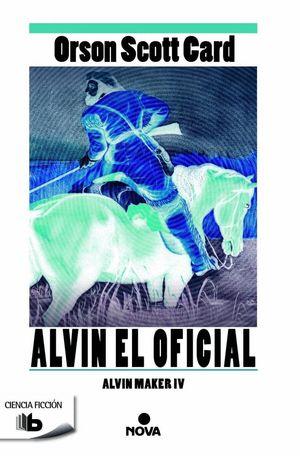 ALVIN. EL OFICIAL (SAGA DE ALVIN MAKER (EL HACEDOR) 4)