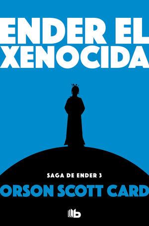 ENDER EL XENOCIDA (SAGA ENDER 3)
