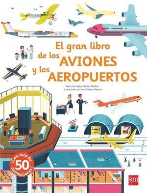 EL GRAN LIBRO DE LOS AVIONES Y LOS AEROP