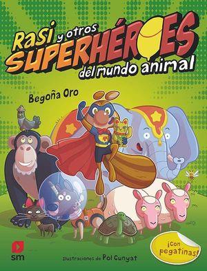 RASI Y OTROS SUPERHROES DEL MUNDO ANIMAL