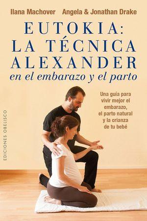 EUTOKIA: LA TÉCNICA ALEXANDER EN EL EMBARAZO Y EL PARTO