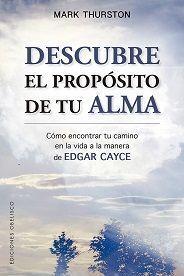 DESCUBRE EL PROPOSITO DE TU ALMA