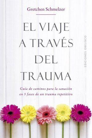 VIAJE A TRAVÉS DEL TRAUMA, EL