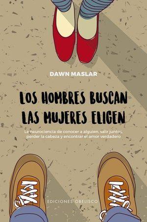 LOS HOMBRES BUSCAN, LAS MUJERES ELIGEN