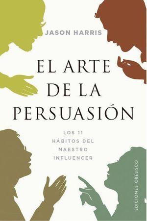 ARTE DE LA PERSUASION,EL