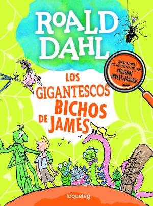 GIGANTESCOS BICHOS DE JAMES, LOS.(ROALD DAHL)