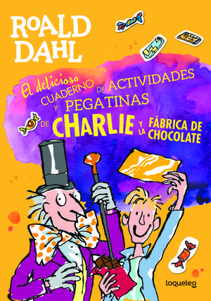 CHARLIE Y LA FABRICA DE CHOCOLATE.(DELICIOSO CUADE