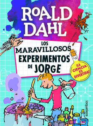MARAVILLOSOS EXPERIMENTOS DE JORGE, LOS.(ROALD DAH