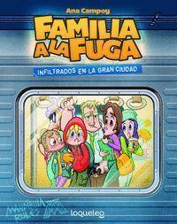 2.FAMILIA A LA FUGA:INFILTRADOS EN LA GRAN CIUDAD