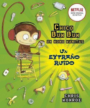 CHICO BUN BUN UN MONO MANITAS.UN EXTRAÑO RUIDO