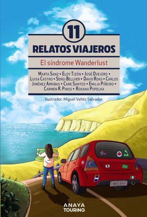 EL SINDROME DE WANDERLUST. ONCE RELATOS VIAJEROS