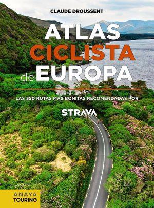 ATLAS CICLISTA DE EUROPA. LAS 350 RUTAS MÁS BONITAS RECOMENDADAS