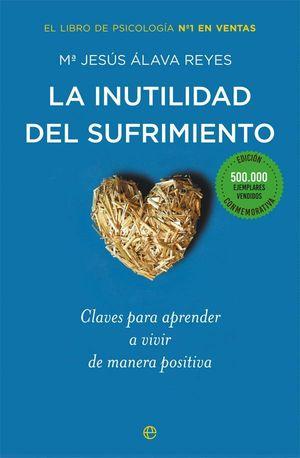 LA INUTILIDAD DEL SUFRIMIENTO (EDICIÓN CONMEMORATIVA)