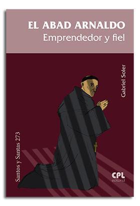 EL ABAD ARNALDO. EMPRENDEDOR Y FIEL