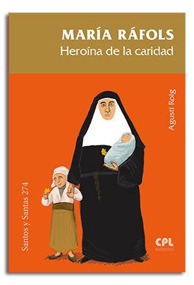 MARIA RAFOLS. HEROINA DE LA CARIDAD