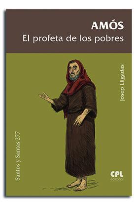 AMOS, EL PROFETA DE LOS POBRES