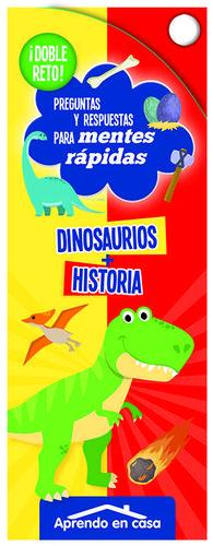 DINOSAURIOS+HISTORIA:DOBLE RETO.(PREG.RESP.MENTES
