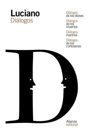 DIÁLOGOS DE LOS DIOSES/DIÁLOGOS DE LOS MUERTOS/DIÁLOGOS MARINOS/DIÁLOGOS DE LAS