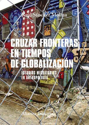 CRUZAR FRONTERAS EN TIEMPOS DE GLOBALIZACIÓN
