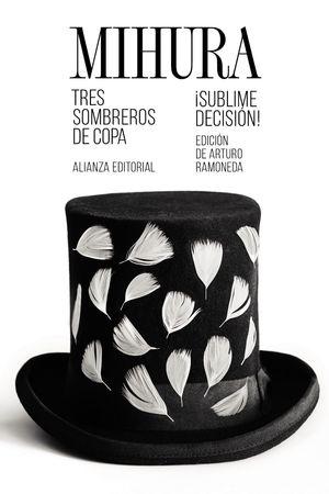 TRES SOMBREROS DE COPA/SUBLIME DECISIÓN!