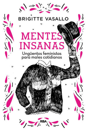 MENTES INSANAS. UNGÜENTOS FEMINISTAS PARA MALES COTIDIANOS