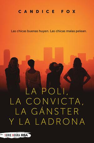 LA POLI, LA CONVICTA, LA GÁNSTER Y LA LADRONA