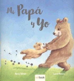 MI PAPA Y YO (RUSTICA)